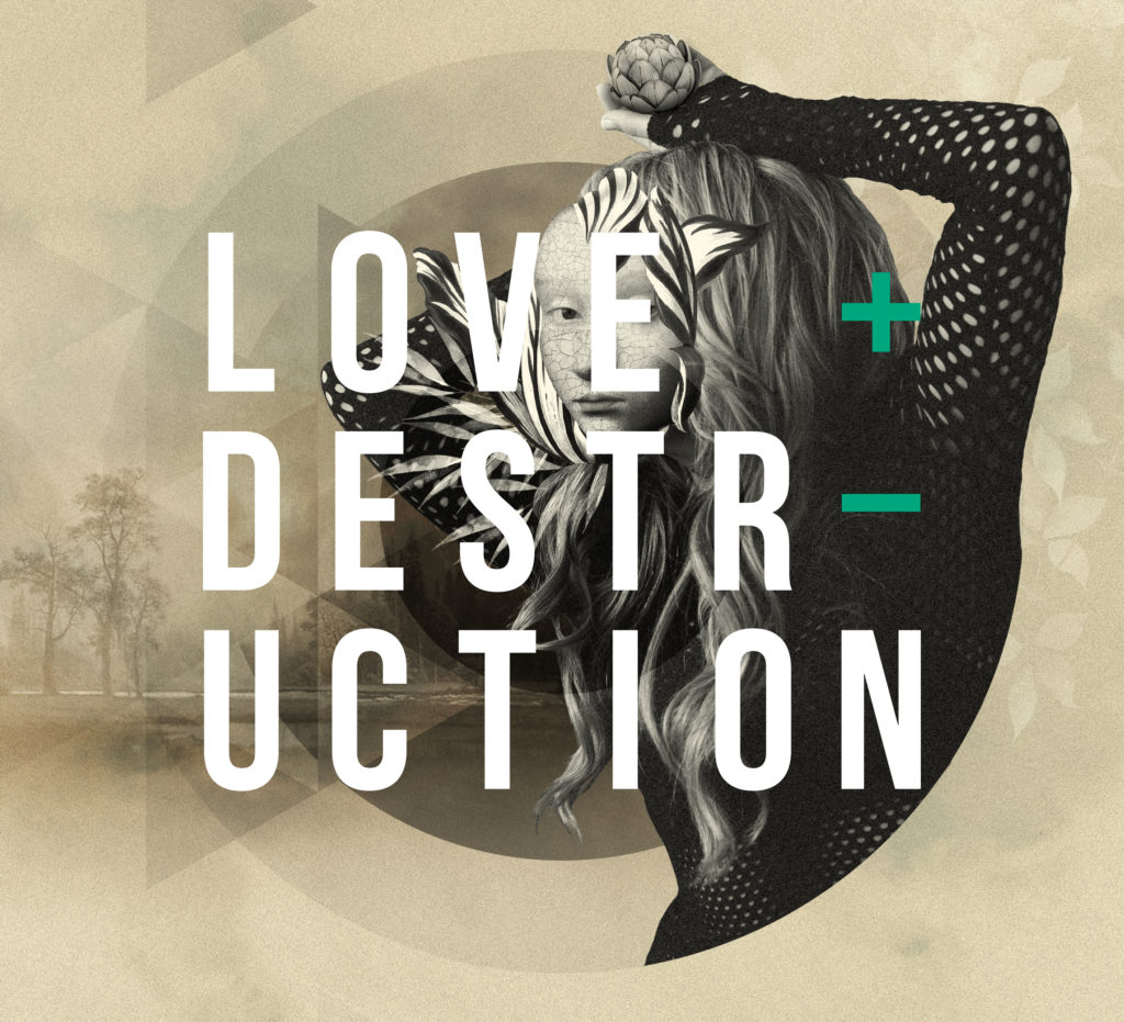 LOVE + DESTRUCTION Featured Image